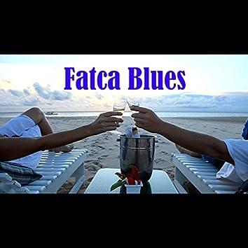 Fatca Blues
