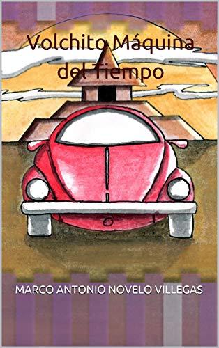 Volchito Máquina del Tiempo (Spanish Edition)