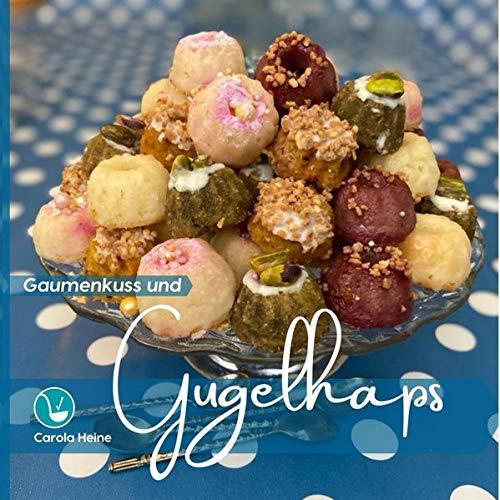 Gaumenkuss und Gugelhaps: Vegane kleine Kuchen, Gugelhupfe und Minimuffins schnell und einfach
