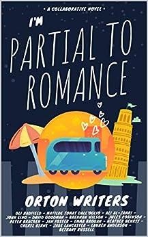 I'm Partial to Romance: A collaborative novel (English Edition) de [Oliver Hadfield]