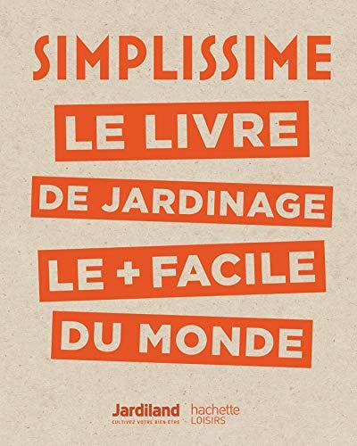 Simplissime - Jardinage : Le...