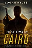 That Time in Cairo: A Wolfgang Pierce Novella (The Wolfgang Pierce Novellas Book 2)