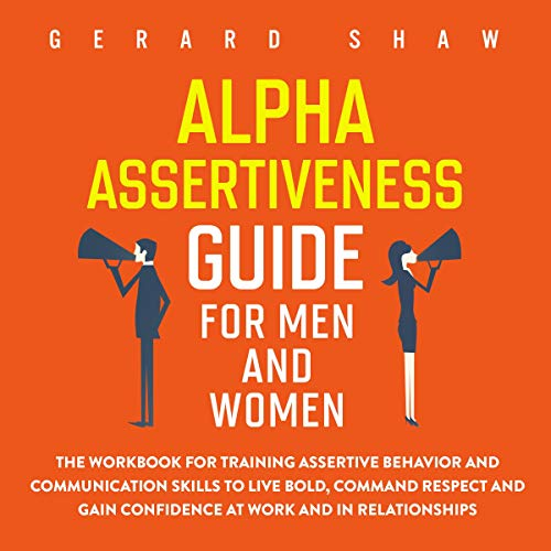 Alpha Assertiveness Guide for Men and Women cover art