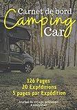 Carnet de bord Camping Car - Journal de voyage pré-rempli à compléter: Journal de voyage pour les...