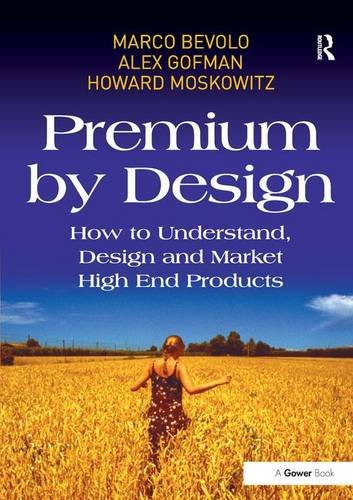Download Premium by Design: How to Understand, Design and Market High End Products 1409418901