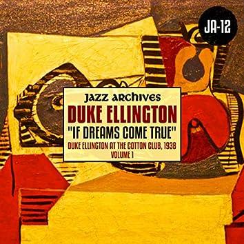 "Jazz Archives Presents: ""If Dreams Come True"" Duke Ellington at the Cotton Club,1938 (Volume One)"