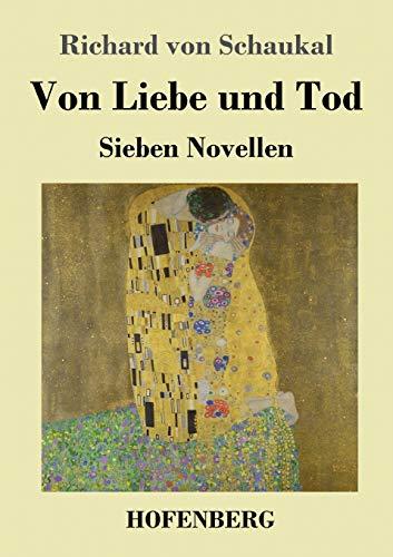 Von Liebe und Tod: Sieben Novellen