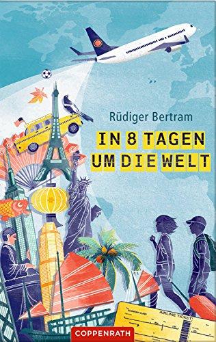 In 8 Tagen um die Welt (German Edition)