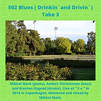 502 Blues (Drinkin´ and Drivin´) Take 3 (Live)