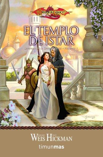 Leyendas de la Dragonlance nº 01/03 El Templo de Istar: Leyendas de la Dragonlance. Volumen 1