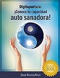 Digitopuntura: ¡Conoce tu capacidad auto sanadora!