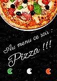 Au menu ce soir : Pizza !!: Carnet d'écriture de recette de pizza. Contenance 100 pages. Format 17*25cm