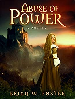 Abuse of Power (Rise of the Mages Book 0) by [Brian W. Foster]