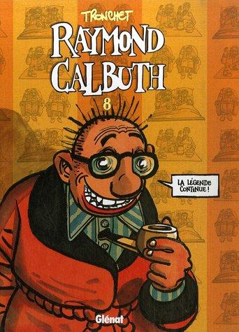 Raymond Calbuth - Tome 8 + Hors série