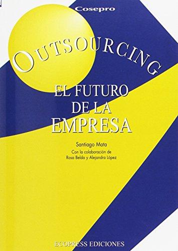 El outsourcing. Futuro de la empresa (Libros IESE)