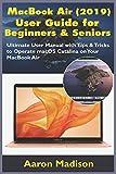macbook air manual - MacBook Air (2019) User Guide for Beginners & Seniors: Ultimate User Manual with Tips & Tricks to Operate macOS Catalina on Your MacBook Air