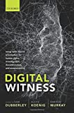 Digital Witness: Using Open Source Information for Human Rights Investigation, Documentation, a: Using