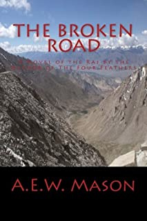 The Broken Road A Novel of the Raj by the Author of The Four Feathers