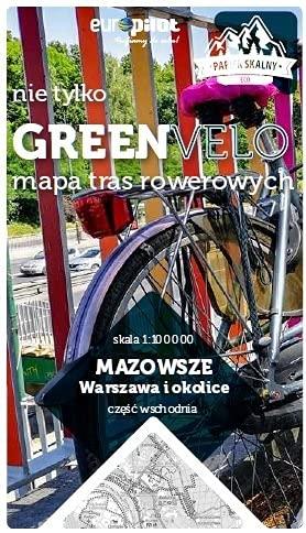 Mazowsze. Warszawa i okolice. Część wschodnia. Nie tylko Green Velo. Mapa tras rowerowych