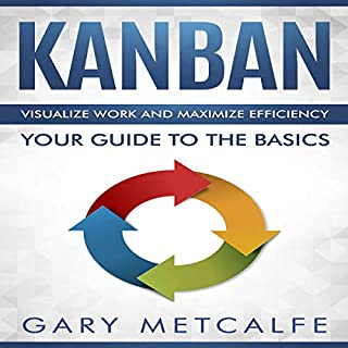 Kanban: Visualize Work and Maximize Efficiency audiobook cover art