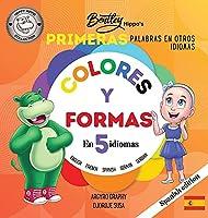 Las primeras palabras multilinguees de Bentley Hippo: Colores y formas en 5 idiomas - Aprendizaje temprano para niños pequeños y niños (First Multilingual Words - Colors & Shapes)