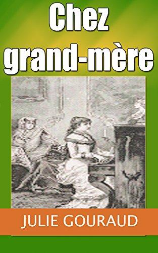 Chez grand-mère (French Edition)