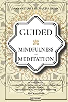 Guided Mindfulness and Meditation: All About Mindfulness and Meditation: A complete Guide, for Beginners and not, to Reach Chakras Balance and Reduce Anxiety. Techniques of Third Eye Awakening and Reiki Healing