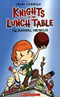 Knights of the Lunch Table: No. 1 (The Dodgeball Chronicles) by Frank Cammuso(2008-07-01)