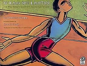 Wilma Sin Límites: Como Wilma Rudolph Se Convirtió En La Mujer Más Rápida del Mundo