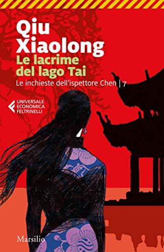 Le lacrime del lago Tai (Le inchieste dell'ispettore Chen Vol. 7)