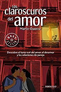 Los Claroscuros del Amor / The Chiaroscuros of Love par Mario Guerra