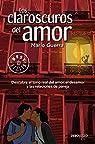 Los Claroscuros del Amor / The Chiaroscuros of Love par Guerra