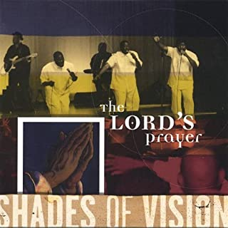 Lord's Prayer by Shades of Vision (2004-09-14)