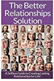 Relationships: The Ultimate Guide To: Communication In Relationships...