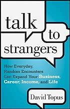 Talk To الغرباء: مدى الحياة اليومية ، عشوائية encounters يمكن أن تتمدد الخاصة بك ، عمل ، العاملة لكسب دخل ، و Life