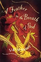 A Feather on the Breath of God: A Novel by Sigrid Nunez(2005-12-27)
