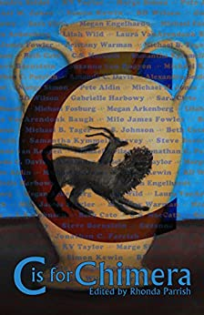 C is for Chimera (Alphabet Anthologies Book 3) by [Simon Kewin, C.S. MacCath]