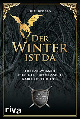 Der Winter ist da: Insiderwissen über die Erfolgsserie Game of Thrones. Der inoffizielle Serienguide
