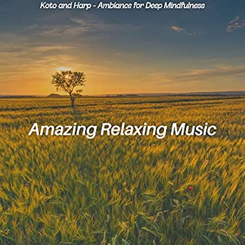 Koto and Harp - Ambiance for Deep Mindfulness