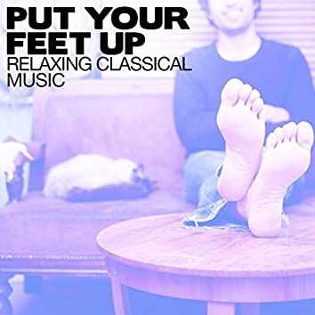 Put Your Feet Up: Relaxing Classical Music