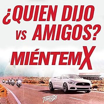 Quien Dijo Amigos Vs. Mientemx (Remix)