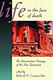 Life in the Face of Death: The Resurrection Message of the New Testament (McMaster New Testament Studies)