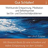 Gut schlafen! Wohltuende Entspannung, Meditation und Selbsthypnose bei Ein- und Durchschlafproblemen, Vol. 1