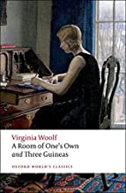 A Room of One's Own; And, Three Guineas (Oxford World's Classics)