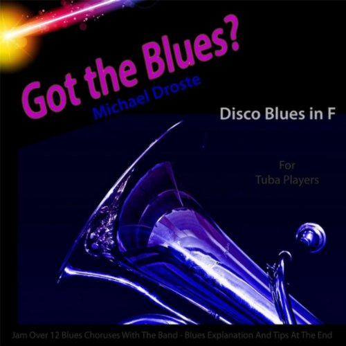Got the Blues? Disco Blues in the Key of F for Tuba Players