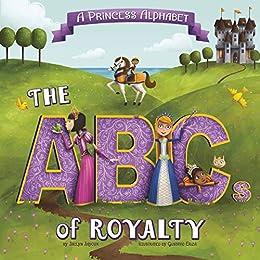 A Princess Alphabet: The ABCs of Royalty! (Alphabet Connection) by [Jaclyn Jaycox, Gustavo Eriza]