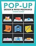 Birmingham, D: Pop-Up Design and Paper Mechanics: 18 Shapes