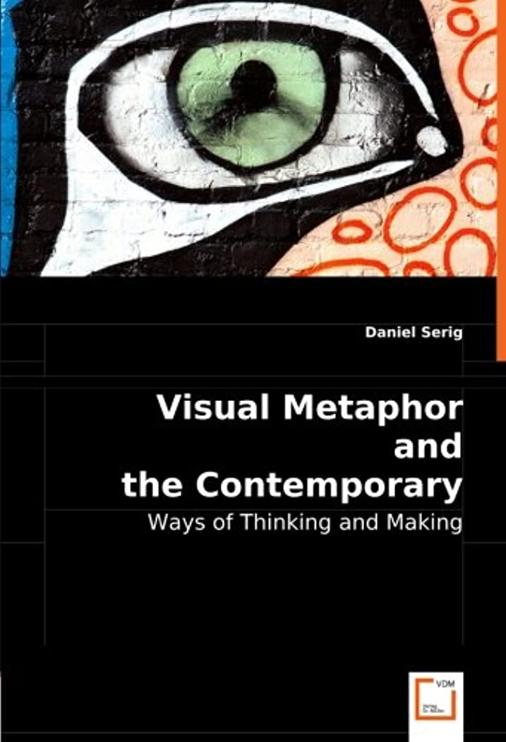 蓄積する調停する誇張Visual Metaphor and the Contemporary Artist