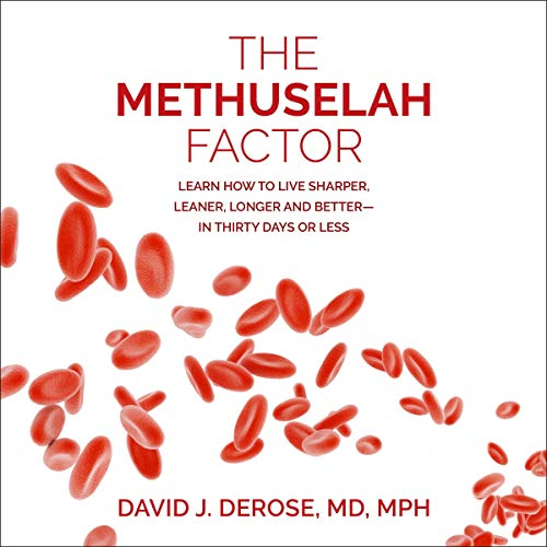 The Methuselah Factor Audiobook By David J. DeRose MD MPH cover art