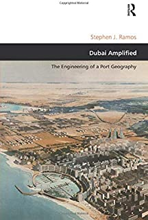 Dubai Amplified: The Engineering of a Port Geography